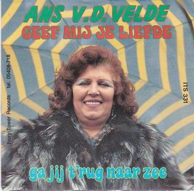 Ans v.d. Velde - Geef mij je liefde + Ga jij terug naar de zee (Vinylsingle)