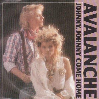 Avalanche - Johnny, Johnny Come Home +  (Dance Mix) (Vinylsingle)