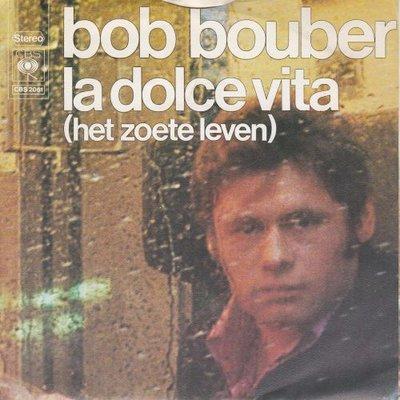 Bob Bouber - La dolce vita + Man zonder huis (Vinylsingle)