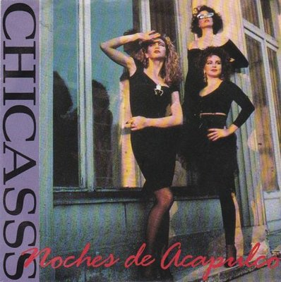 Chicasss - Noches De Acapulco + Shining Star (Estrella Del Amor) (Vinylsingle)