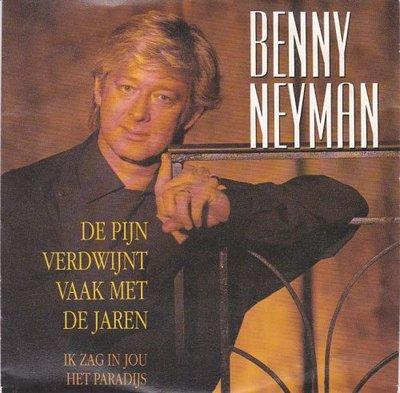 Benny Neyman - De pijn verdwijnt vaak met de jaren + Ik zag (Vinylsingle)