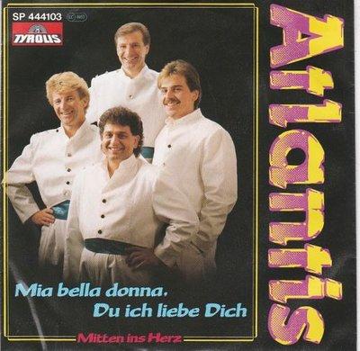 Atlantis - Mia Bella Donna, Du Ich Liebe Dich + Mitten Ins Herz (Vinylsingle)