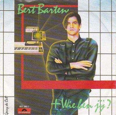 Bert Barten - Wie Ben Jij? + (Instrumentale Versie) (Vinylsingle)