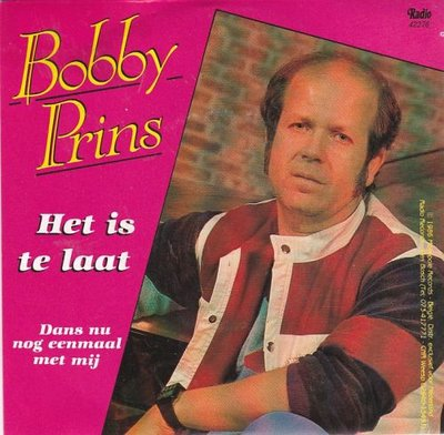 Bobby Prins - Het is te laat + Dans nu nog eenmaal met mij (Vinylsingle)