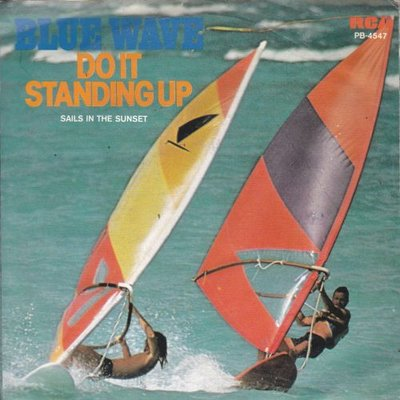 Blue Wave - Do it standing up + Sails in the sunset (Vinylsingle)