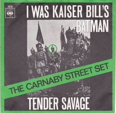 Carnaby Street Set - I Was Kaiser Bill's Batman + Tender Savage (Vinylsingle)