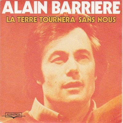 Alain Barriere - La Terre Tournera Sans Nous + (Version Orchestrale) (Vinylsingle)