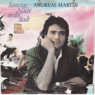Andreas Martin - Samstag Nacht In Der Stadt + Du Und Ich (Vinylsingle)