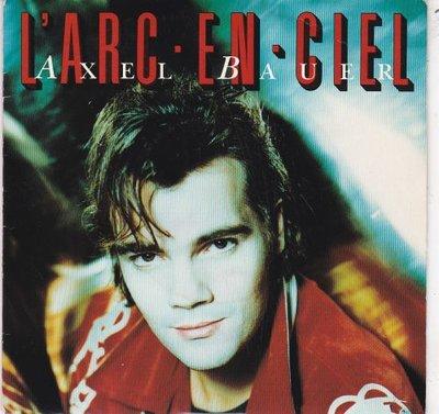 Axel Bauer - L'arc-en-ciel + L'arc-en-ciel (Remix) (Vinylsingle)