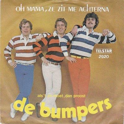 Bumpers - Oh mama. ze zit me achterna + Als 't zo moet. dan proost (Vinylsingle)