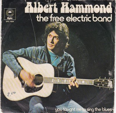 Albert Hammond - Free electric band + You taught me to singe the blues (Vinylsingle)
