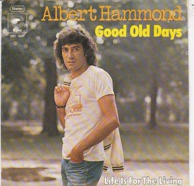 Albert Hammond - Good old days + Life is for the living (Vinylsingle)