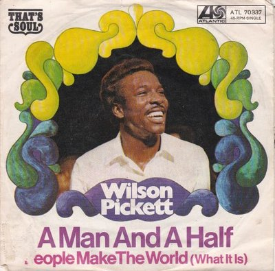 Wilson Pickett   - A man and a half + People make the world (Vinylsingle)