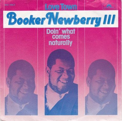 Booker Newberry III - Love town + Doin' what comes naturally (Vinylsingle)
