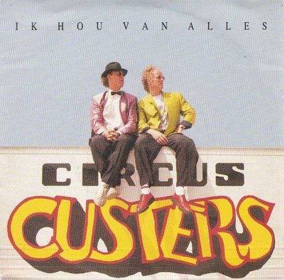 Circus Custers - Ik hou van alles + Noor (Vinylsingle)