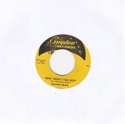 Frankie Ervin - Why Don't You Go + Believe Me (Vinylsingle)