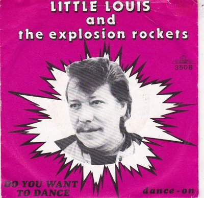 Little Louis and the Explosion Rockets - Do you want to dance + Dance-on (Vinylsingle)