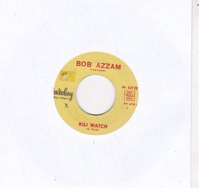 Bob Azzam - Kili Watch + La Joie D'Aimer (Unforgiven) (Vinylsingle)