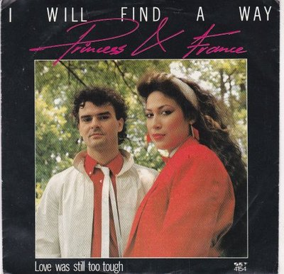 Princess & France - I Will Find A Way + Love Was Still Too Tough (Vinylsingle)