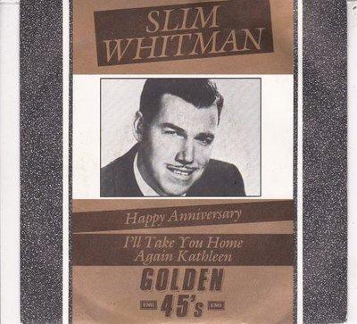 Slim Whitman - Happy Anniversary + I'll take you home again Kathleen (Vinylsingle)
