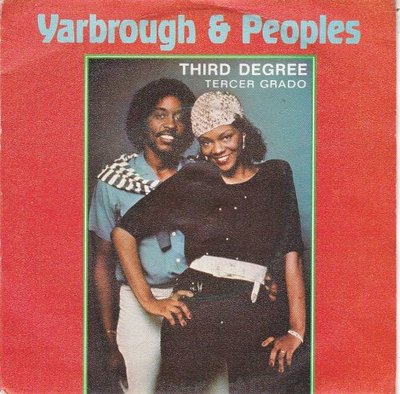 Yarbrough & Peoples - Third Degree + Want You Back Again (Vinylsingle)