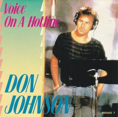 Don Johnson / Cock Robin - Voice on a hotline + Just around the corner (Vinylsingle)