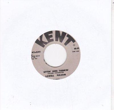 Lowell Fulsom - Sittin' Here Thinkin + Shattered Dreams (Vinylsingle)