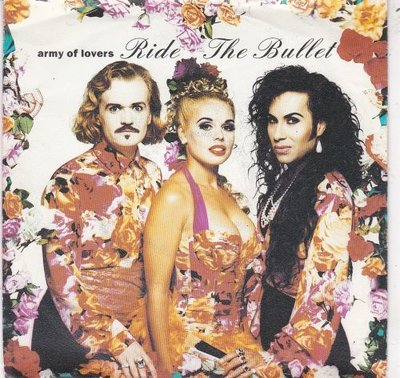 Army of Lovers - Ride the bullet + Love me like a loaded.. (Vinylsingle)