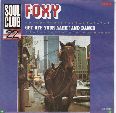 Foxy - Get Off Your Aahh! And Dance + Get Off Your Aahh! And Dance (Vinylsingle)