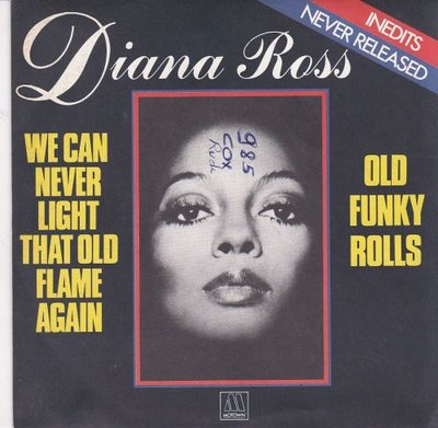 Diana Ross - We Can Never Light That Old Flame Again + Old Funky Rolls (Vinylsingle)