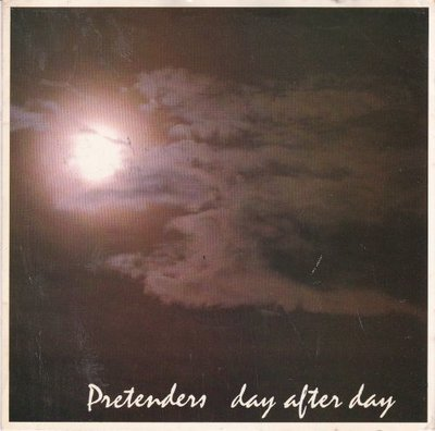 Pretenders - Day after day + In the sticks (Vinylsingle)