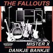 Fallouts - Mister X + Danje bankje (Vinylsingle)