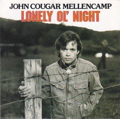 John Cougar Mellencamp - Lonely ol' night + The kind of fella I am (Vinylsingle)