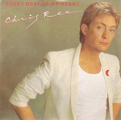 Chris Rea - Every beat of my heart + Don't look back (Vinylsingle)