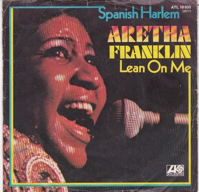 Aretha Franklin - Spanish Harlem + Lean on me (Vinylsingle)