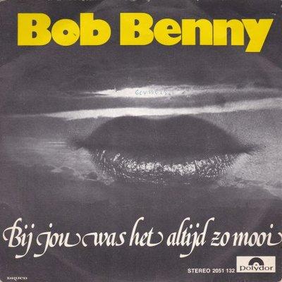 Bob Benny - Bij jou was het altijd zo mooi + Je vous aime (Vinylsingle)