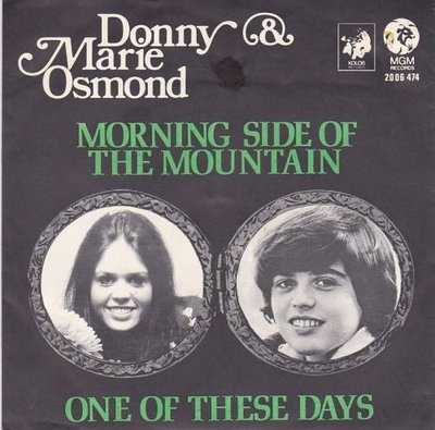 Donny & Marie Osmond - Morning side of the mountain + One of these days (Vinylsingle)