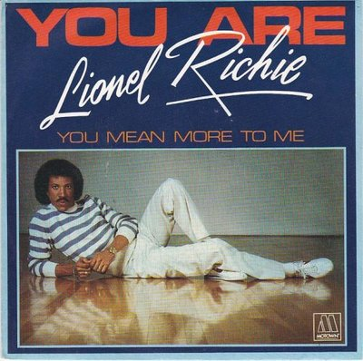 Lionel Richie - You are + You mean more to me (Vinylsingle)