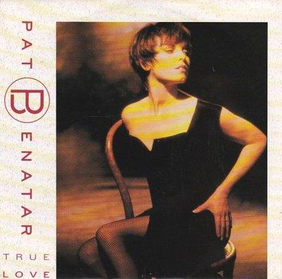 Pat Benatar - True love + Payin' the cost to the boss (Vinylsingle)