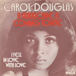 Carol Douglas - Hurricane Is Coming Tonite + I Feel In Love With Love (Vinylsingle)