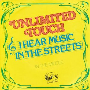 Unlimited Touch - I hear music in the streets + In the middle (Vinylsingle)