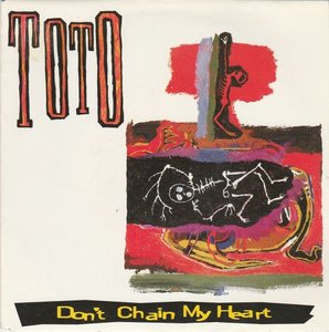 Toto - Don't chain my heart + Jake to the bone (Vinylsingle)
