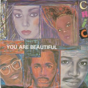 Chic - You are beautiful + You got some love for me (Vinylsingle)