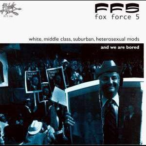 Fox Force Five - White, Middle Class, Suburban, Heterosexual Mods (Vinyl LP)