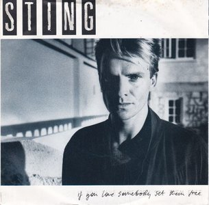Sting - If you love somebody. set them free + Another day (Vinylsingle)