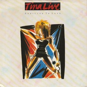 Tina Turner - Addicted to love + Overnight sensation (Vinylsingle)