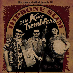 Hipbone Slim And The Knee Tremblers - The Kneeanderthal Sounds Of (Vinyl LP)