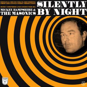 Mickey Hampshire & The Masonics - Silently By Night (Vinyl LP)