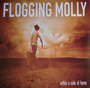 FLOGGING MOLLY - WITHIN A MILE OF HOME (Vinyl LP)