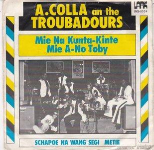 A. Colla and the Troubadours - Mie na kunta-kinte mie a-no toby + Schapoe na wang (Vinylsingle)